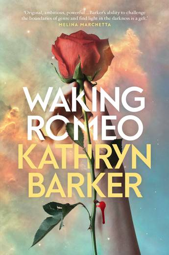 Waking Romeo — Kathryn Barker: Book Review